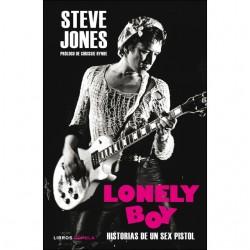 LONELY BOY : Historias De Un Sex Pistol - Steve Jones Con Ben Thompson - Libro