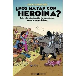 ¿ NOS MATAN CON HEROINA ? - Sobre La Intoxicacion Farmacolgica Como Arma De Estado - Juan Carlos Uso- Libro