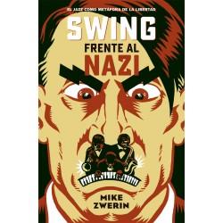 SWING FRENTE AL NAZI : El Jazz Como Metafora De La Libertad - Mike Zwerin - Libro