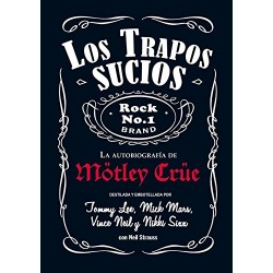LOS TRAPOS SUCIOS : La Autobiografia De Motley Crue ( Nueva Edicion ) - Libro