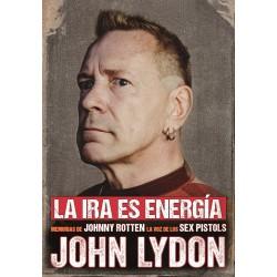 LA IRA ES ENERGIA : Memorias Secretas de Johnny Rotten la Voz de los Sex Pistols - John Lydon -Book