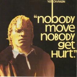 YELLOWMAN - Nobody Move Nobody Get Hurt - LP