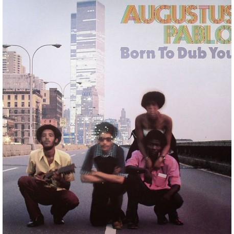 AUGUSTUS PABLO - Born To Dub You - LP