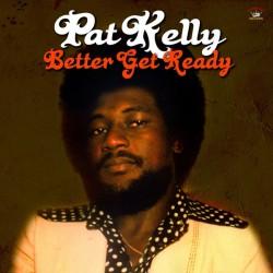 PAT KELLY - Better Get Ready - LP