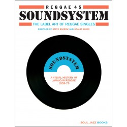 REGGAE 45 SOUNDSYSTEM: The Label Art Of Reggae Singles - Book