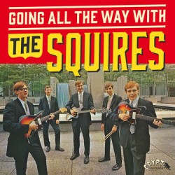 THE SQUIRES - Going All The Way With - LP