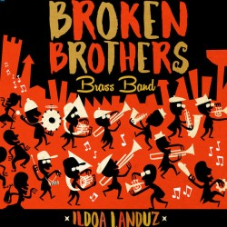 BROKEN BROTHERS BRASS BAND - Ildoa Landuz - LP