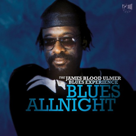 THE JAMES BLOOD ULMER BLUES EXPERIENCE - Blues Allnight - CD