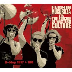 FERMIN MUGURUZA ETA THE SUICIDE OF WESTERN CULTURE - B-Map 1917 + 100  - CD