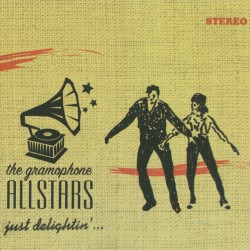 THE GRAMOPHONE ALLSTARS - Just Delightin' - CD