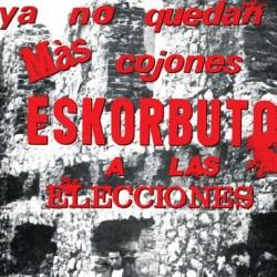 ESKORBUTO - Ya No Quedan mas Cojones Eskorbuto A Las Elecciones - LP