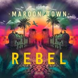 MAROON TOWN - Rebel - digital single