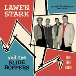 LAWEN STARK AND THE SLIDE BOPPERS  - On The Run - LP