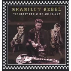 SKABILLY REBEL - The Roddy Radiation Anthology - LP