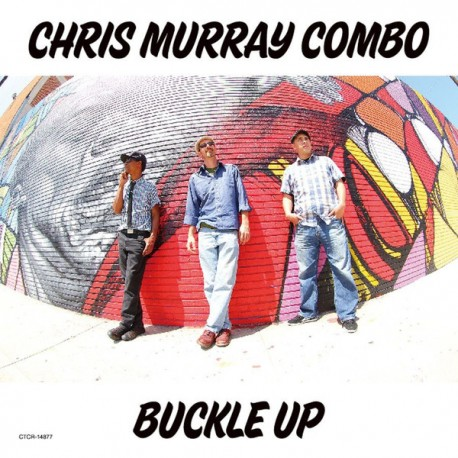 CHRIS MURRAY COMBO - Buckle Up - LP