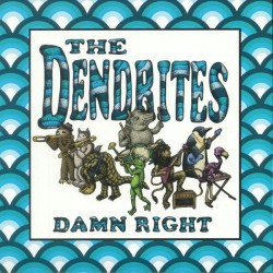 THE DENDRITES - Damn Right - LP