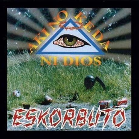 ESKORBUTO - Aki No Keda Ni Dios - CD
