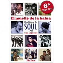EL MUELLE EN LA BAHIA : Una Historia Del Soul - Luis Lapuente - Libro