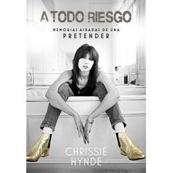 A TODO RIESGO : Memorias Airadas De Una Pretender - Chrissie Hynde - Book ( E-Book Included )