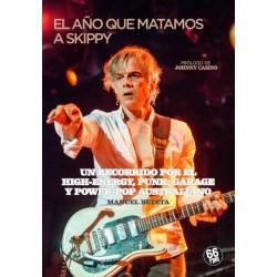 EL AÑO QUE MATAMOS A SKIPPY : Un Recorrido Por El High-Energy, Punk, Garage y Power Pop Australiano - Manuel Beteta - Book