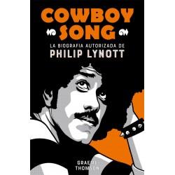 COWBOY SONG - La Biografia Autorizada De Philip Lynott - Graeme Thomson  - Libro
