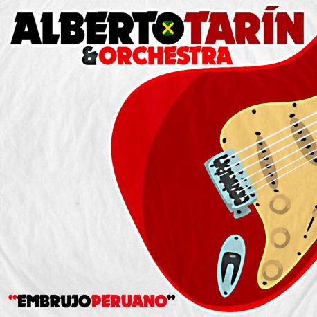 ALBERTO TARÍN & ORCHESTRA - Embrujo Peruano - single digital