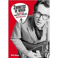 3 MINUTOS DE MAGIA : Una Historia Del Power Pop Y La New Wave - Carlos Perez De Ziriza - Libro