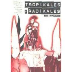 TROPIKALES Y RADIKALES : Experiencias Alternativas Y Luchas Autonomas En EH ( 1985-1990 ) - Jtxo Estebaranz - Book
