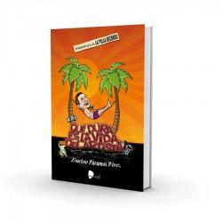 QUE DURA ES LA VIDA DEL ARTISTA: Un Anecdotario de LA POLLA RECORDS - Evaristo Paramos Perez - Book
