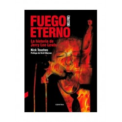 FUEGO ETERNO  (HELLFIRE): La Historia de Jerry Lee Lewis - Nick Tosches - Book