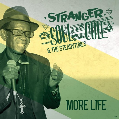 STRANGER COLE & THE STEADYTONES - More Life - LP