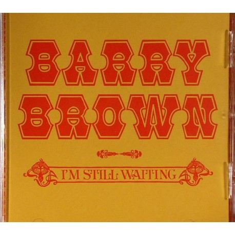 BARRY BROWN -.I'm Still Waiting - CD