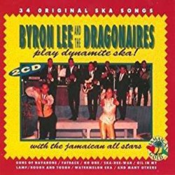 BYRON LEE AND THE DRAGONAIRES - Play Dynamite Ska With The Jamaican All-Stars ! - 2xCD