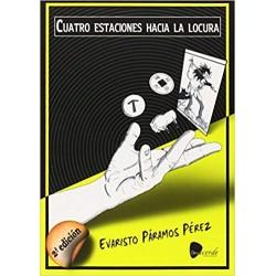 CUATRO ESTACIONES EN LA LOCURA - Evaristo Paramos Perez - Libro