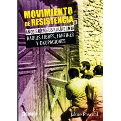 MOVIMIENTO DE RESISTENCIA II : Años 80 En Euskal Herria - Radios Libres , Fanzines Y Ocupaciones - Jakue Pascual - Book