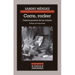Corre, Rocker: Crónica Personal De Los Ochenta - Sabino Mendez - Libro