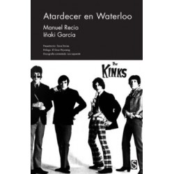 THE KINKS : Atardecer En Waterloo - Manuel Recio , Iñaki Garcia - Book