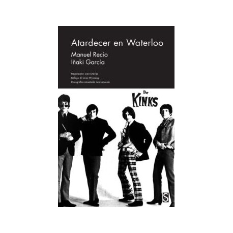 THE KINKS : Atardecer En Waterloo - Manuel Recio , Iñaki Garcia - Libro