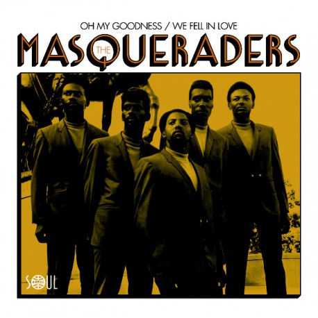 THE MASQUERADERS: Oh My Goodness / We fell In Love - 7""