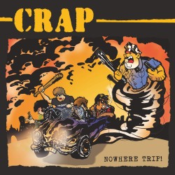 CRAP - Nowhere Trip - LP