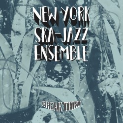 THE NEW YORK SKA-JAZZ ENSEMBLE - Break Thru - CD