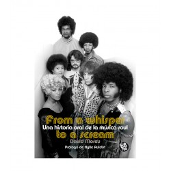 FROM A WHISPER TO A SCREAM : Una Historia Oral De La Musica Soul - David Moreu - Libro