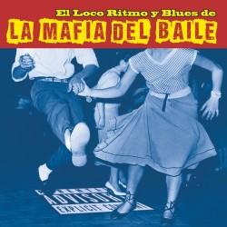 LA MAFIA DEL BAILE - El Loco Ritmo Y Blues De la Mafia Del Baile - LP+CD