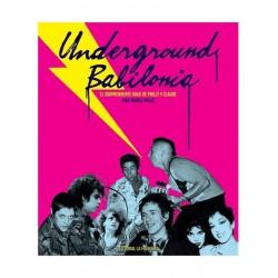 UNDERGROUND BABILONIA :El Sorprendente Viaje de Philly Y Claude - Ivar Muñoz-Rojas - Libro