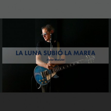JAVIER MACULET - La Luna Subio La Marea - LP
