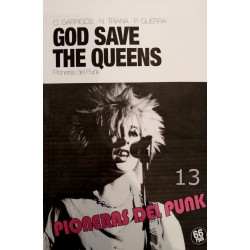 GOD SAVE THE QUEENS : Pioneras Del Punk - C. Garrigos ,N. triana , P. Guerra - Libro
