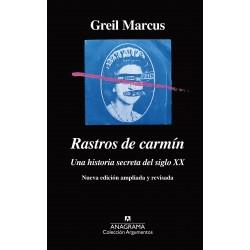 RASTROS DE CARMIN - : Una Historia Secreta Del Siglo XX - Greil Marcus- Libro