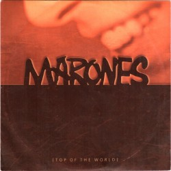 MARONES - Top Of The World - 7""