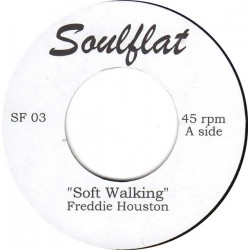FREDDIE HOUSTON - Soft Walking  / ANN HEYWARD - Crook His Little Finger - 7""