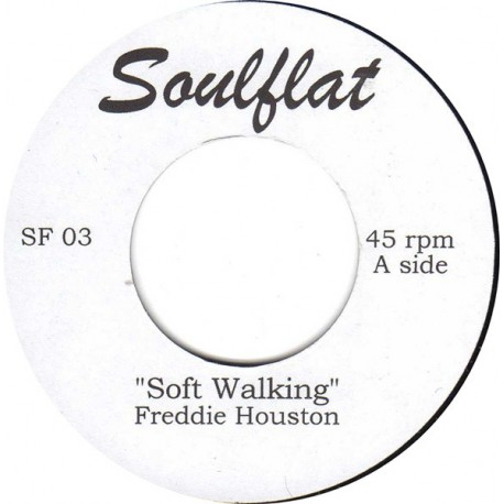 FREDDIE HOUSTON / Soft Walking  -ANN HEYWARD / Crook His Little Finger - 7""